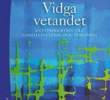 Vidga vetandet: en introduktion till samhällsvetenskaplig forskning, Rolf Lind, Studentlitteratur, 2014