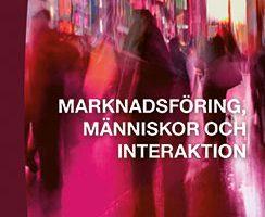 Marknadsföring, människor och interaktion, Peter Svensson & Jacob Östberg, Studentlitteratur, 2013