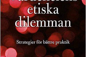Vårdchefens etiska dilemman – strategier för bättre praktik, Erica Falkenström, Natur & Kultur, 2014