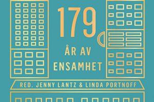 179 år av ensamhet, Jenny Lantz & Linda Portnoff (red.). Albert Bonniers Förlag, 2016