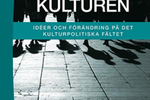 Kampen om kulturen, Jenny Svensson & Klara Thomson (red.), Studentlitteratur, 2016