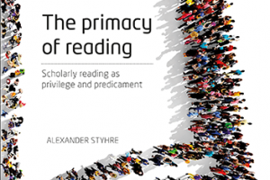 The primacy of reading; Scholarly reading as privilege and predicament, Alexander Styhre, Liber, 2016