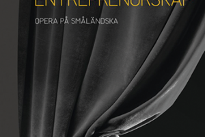 Tongivande Entreprenörskap – Opera på Småländska, Daniel Ericsson, Studentlitteratur, 2018