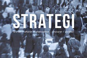Strategi: arenan, affären, arbetssätten, ansvaret, avsikten, Pontus Wadström, Svante Schriber, Robin Teigland och Matti Kaulio, Liber, 2017