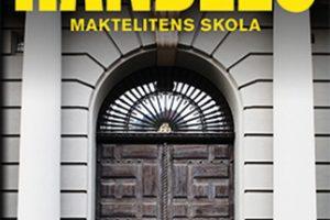 Handels: Maktelitens skola, Mikael Holmqvist, Atlantis, 2018