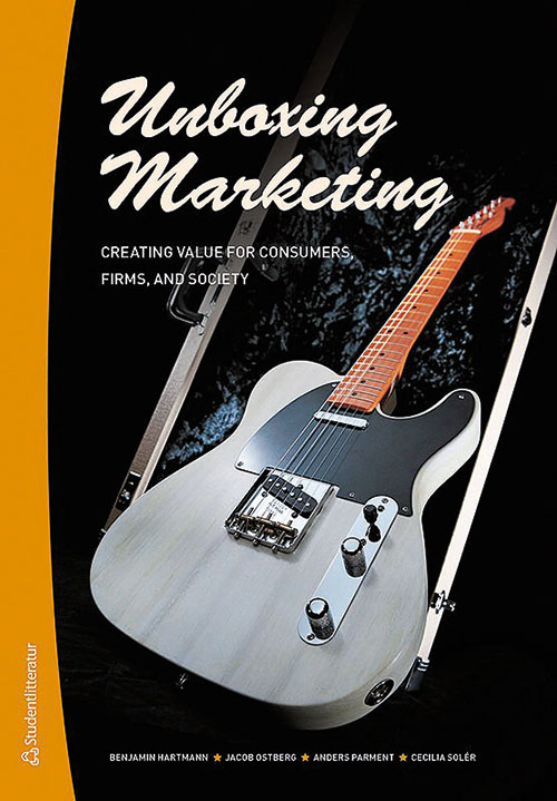 Unboxing Marketing: Creating Value for Customers Firms, and Society